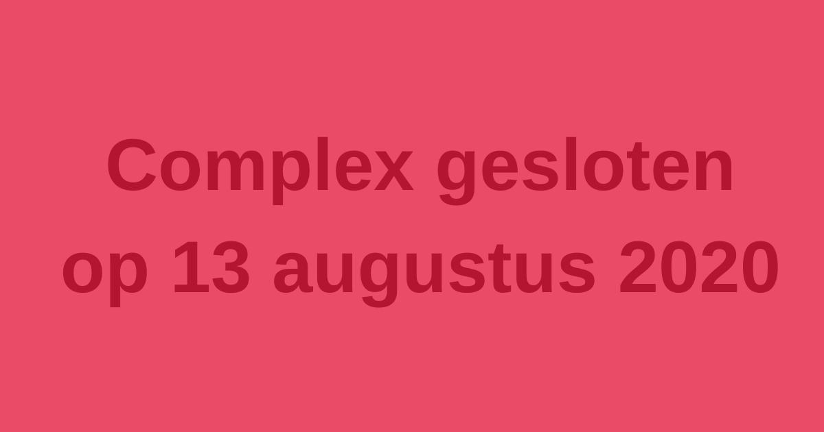 Donderdag 13 augustus terrein gesloten